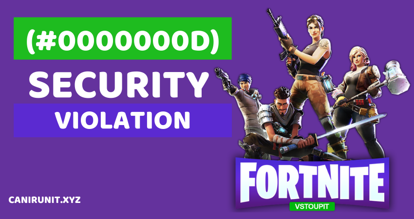 security violation detected Fortnite (#0000000D)