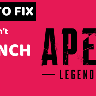 Fix Apex Legends Won't Launch on PC