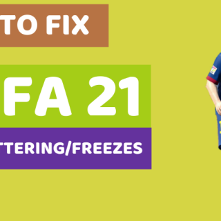 How to Fix FIFA 21 in Game Stuttering